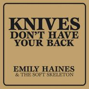 Emily Haines & The Soft Skeleton, Knives Don't Have Your Back (CD)