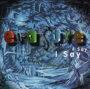 Erasure, I Say I Say I Say (CD)
