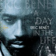 Eric Benét, A Day In the Life (CD)