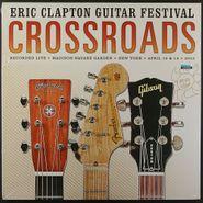 Various Artists, Crossroads: Eric Clapton Guitar Festival April 12 & 13, 2013 (LP)