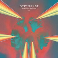 Every Time I Die, From Parts Unknown (LP)