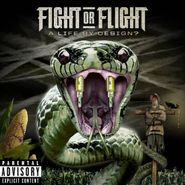 Fight Or Flight, A Life By Design? (CD)