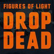 Figures Of Light, Drop Dead (LP)