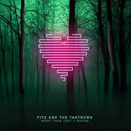 Fitz And The Tantrums, More Than Just A Dream (LP)