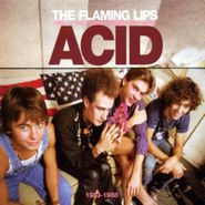 The Flaming Lips, Finally The Punk Rockers Are Taking Acid (CD)