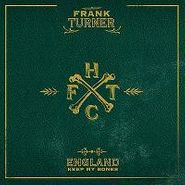 Frank Turner, England Keep My Bones (LP)
