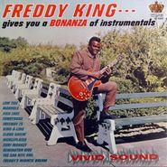 Freddy King, Gives You a Bonanza Of Instrumentals [Remastered 180 Gram Mono Vinyl] (LP)