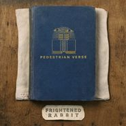 Frightened Rabbit, Pedestrian Verse (LP)