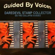 Guided By Voices, Daredevil Stamp Collector: Do the Collapse B-Sides [Blue Vinyl] (LP)