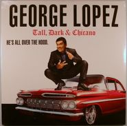 George Lopez, Tall, Dark & Chicano [RECORD STORE DAY 2012] (LP)