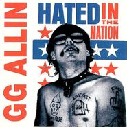 G.G. Allin, Hated In The Nation (LP)