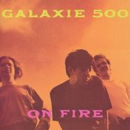 Galaxie 500, On Fire [Remastered] (LP)