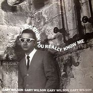 Gary Wilson, You Think You Really Know Me (LP)