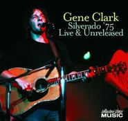 Gene Clark, Silverado '75 - Live & Unreleased (CD)