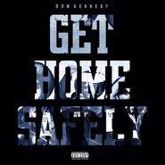 Dom Kennedy, Get Home Safely (CD)