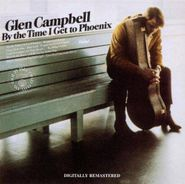 Glen Campbell, By The Time I Get To Phoenix [180 Gram Vinyl] (LP)