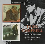 Glen Campbell, Gentle on My Mind/By the Time I Get to Phoenix (CD)