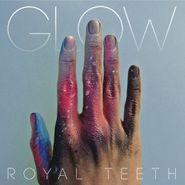Royal Teeth, Glow (CD)
