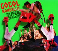 Gogol Bordello, Super Taranta! (CD)