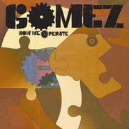 Gomez, How We Operate (CD)