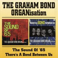 Graham Bond Organisation, The Sound Of '65/There's A Bond Between Us (CD)