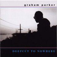 Graham Parker, Deepcut to Nowhere (CD)