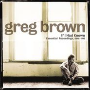 Greg Brown, If I Had Known: Essential Recordings, 1980-1996 (CD)