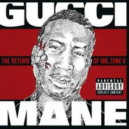 Gucci Mane, The Return Of Mr. Zone 6 (CD)