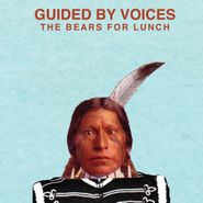 Guided By Voices, The Bears For Lunch (CD)