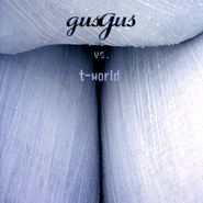 GusGus, Vs. T-World (CD)