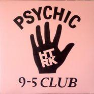HTRK, Psychic 9-5 Club (LP)