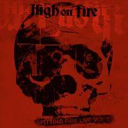 High On Fire, Spitting Fire Live Vol 2 (LP)