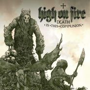 High On Fire, Death Is This Communion (CD)