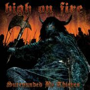 High On Fire, Surrounded By Thieves (CD)