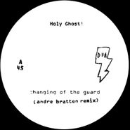 "Holy Ghost!, Changing Of The Guard / Bridge And Tunnel (Remixes) (12"")"