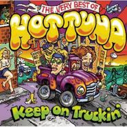 Hot Tuna, Keep On Truckin': The Very Best of Hot Tuna (CD)