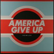 Howler, America Give Up (LP)