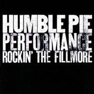 Humble Pie, Performance: Rockin' The Fillmore (CD)