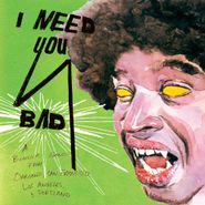 Various Artists, I Need You Bad (LP)