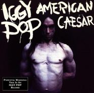 Iggy Pop, American Caesar (CD)