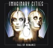 Imaginary Cities, Fall Of Romance (CD)