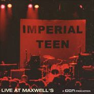 Imperial Teen, Live at Maxwell's (CD)