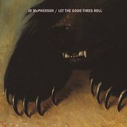 JD McPherson, Let The Good Times Roll [180 Gram Vinyl] (LP)