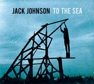 Jack Johnson, To The Sea (CD)