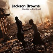 Jackson Browne, Standing In the Breach (CD)