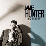 James Hunter, Believe What I Say (CD)