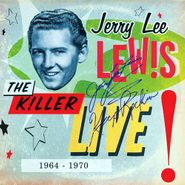 Jerry Lee Lewis, The Killer Live! 1964 - 1970 [Limited Edition] (CD)
