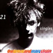 The Jesus And Mary Chain, 21 Singles 1984-1998 (CD)