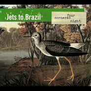 Jets to Brazil, Four Cornered Night (CD)