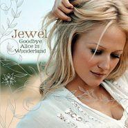 Jewel, Goodbye Alice In Wonderland (CD)